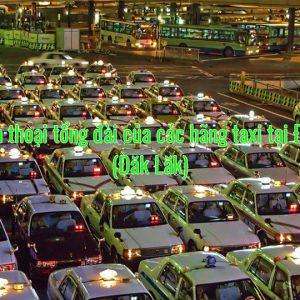 Số điện thoại tổng đài của các hãng taxi tại Đắc Lắc (Đăk Lăk)